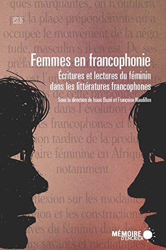 Femmes en francophonie. Écritures et lectures du féminin dans les littératures francophones (French Edition)