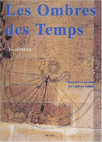 Les ombres des temps: Histoire et devenir du cadran solaire