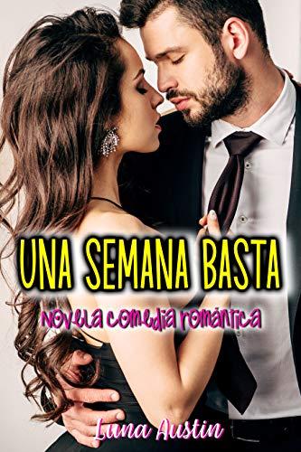 Una semana basta: Novela comedia romántica