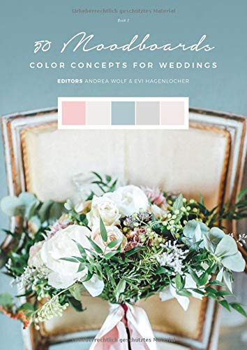 50 Moodboards: Color Concepts for Weddings – Book 1