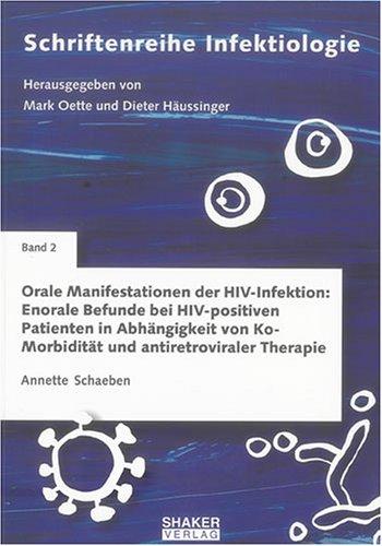 Orale Manifestationen der HIV-Infektion: Enorale Befunde bei HIV-positiven Patienten in Abhängigkeit von Komorbidität und antiretroviraler Therapie