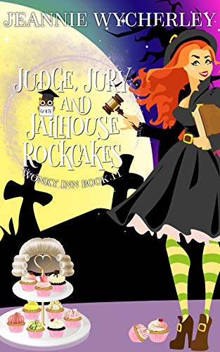 Judge, Jury and Jailhouse Rockcakes: Wonky Inn Book 11 by [Jeannie Wycherley]