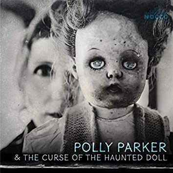 Polly Parker and the Curse of the Haunted Doll
