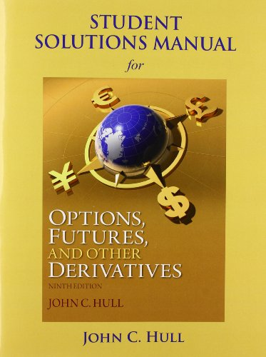Student Solutions Manual for Options, Futures, and Other Derivatives: Stud Solu Manu Opti Fut SSP_p9