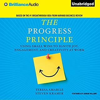 The Progress Principle     Using Small Wins to Ignite Joy, Engagement, and Creativity at Work              By:                                                                                                                                 Teresa Amabile,                                                                                        Steven Kramer                               Narrated by:                                                                                                                                 Sharon Williams                      Length: 6 hrs and 56 mins     164 ratings     Overall 4.0
