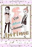 C'est Mon Journal Intime: Cadeau fille Anniversaire , Idée Cadeau fille original, Journal Intime de mes pensées et mes envies