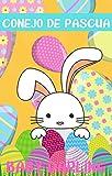 Conejo De Pascua: adorable historia del conejo de Pascua para los niños. (Spanish Edition)