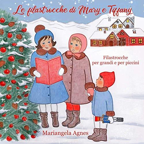 Le filastrocche di Mary e Tiffany - Filastrocche per grandi e per piccini