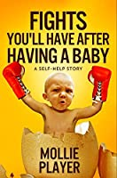 Fights You'll Have After Having a Baby: Premium Hardcover Edition