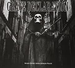 When Dying Souls Scream Praise by Grave Declaration (2013-05-04)