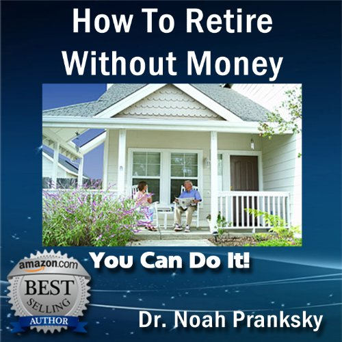 Advice & How To - How to Retire Without Money audiobook cover art