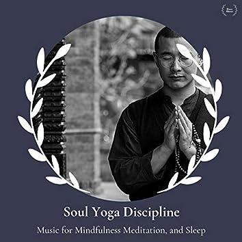 Soul Yoga Discipline - Music For Mindfulness Meditation, And Sleep