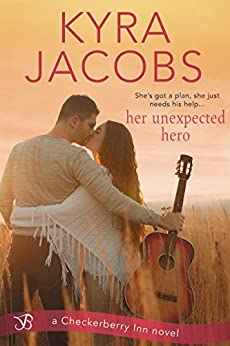 Her Unexpected Hero (Checkerberry Inn Book 3) by [Kyra Jacobs]