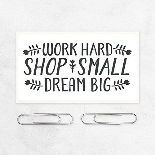 100 Stück, Verpackung Aufkleber, Work Hard Dream Big Shop Small, 32x57mm