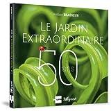Le jardin extraordinaire, 50 ans