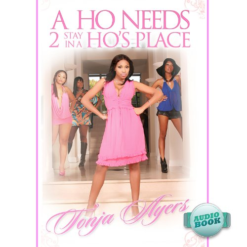 A Ho Needs 2 Stay in a Ho's Place audiobook cover art