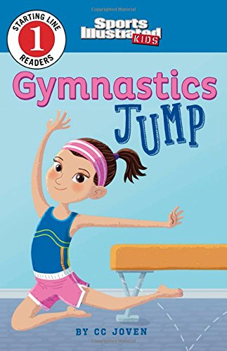 Compare Textbook Prices for Gymnastics Jump Sports Illustrated Kids Starting Line Readers  ISBN 9781496542571 by Joven, CC,Shems, Ed