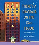Image of There's a Dinosaur on the 13th Floor