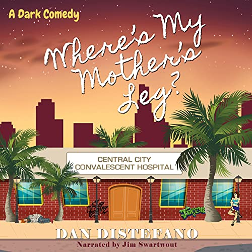 Where's My Mother's Leg? Audiobook By Dan DiStefano cover art