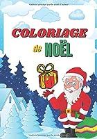 Coloriage de Noël: Livre de coloriage pour enfants – filles et garçons de 3 à 10 ans - idéal pour cadeau