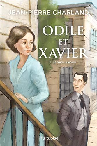 Odile et Xavier - Tome 1: Le vieil amour