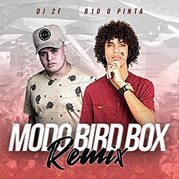Modo Bird Box (Remix)