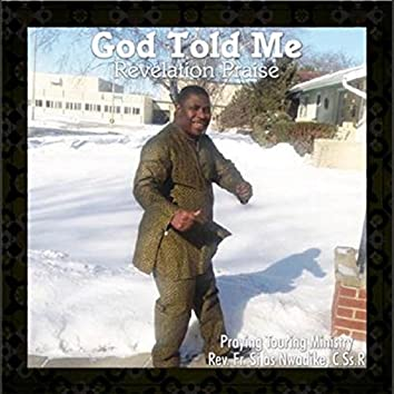 God Told Me (Revelation Praise)