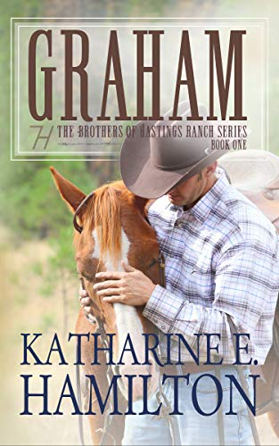 Graham: The Brothers of Hastings Ranch Series Book One by [Katharine E. Hamilton]