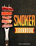 Smoker Cookbook: The Ultimate Smoker Cookbook for Beginners: Perfect Smoker Grill Cookbook for your...