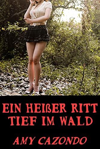 Ein heißer Ritt tief im Wald (German Edition)
