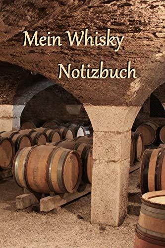 Mein Whisky Notizbuch: Attraktiv gestaltetes Whisky Notizbuch I 80 Seiten Softcover I Für jeden Whiskyliebhaber ein praktischer Begleiter I Die ... Begleiter für jedes Whisky-Tasting