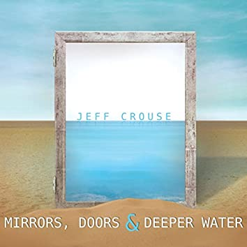 Mirrors, Doors and Deeper Water