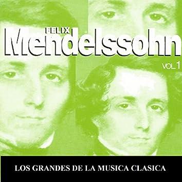 Los Grandes de la Musica Clasica - Felix Mendelssohn Vol. 1