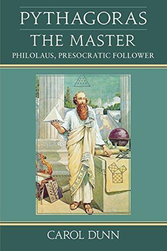 Pythagoras, the Master: Philolaus, Presocratic Follower