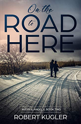 On the Road to Here: Avery & Angela Book 2 (English Edition)