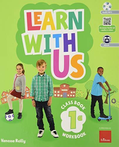 Learn with us. Coursebook & Workbook con QR code. Per la Scuola elementare. Con e-book. Con espansione online. Con CD-ROM (Vol. 1)