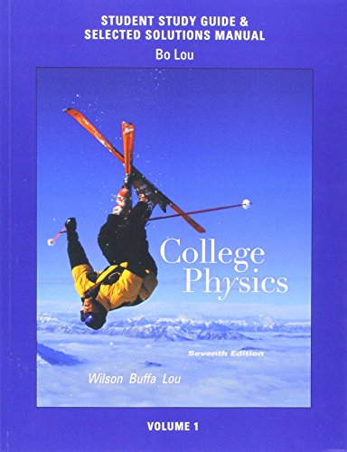 College Physics; MasteringPhysics with Pearson eText Student Access Kit for College Physics; Study Guide and Selected Solutions Manual for College Physics Volume 1 and Volume 2 (7th Edition)
