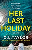 Her Last Holiday: the most addictive crime...
