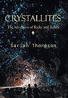 Crystallites: The Adventure of Ricky and Rakira