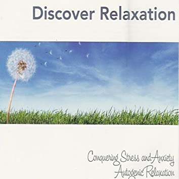 Discover Relaxation - Conquering Stress and Anxiety