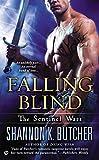 Falling Blind: The Sentinel Wars - Shannon K. Butcher