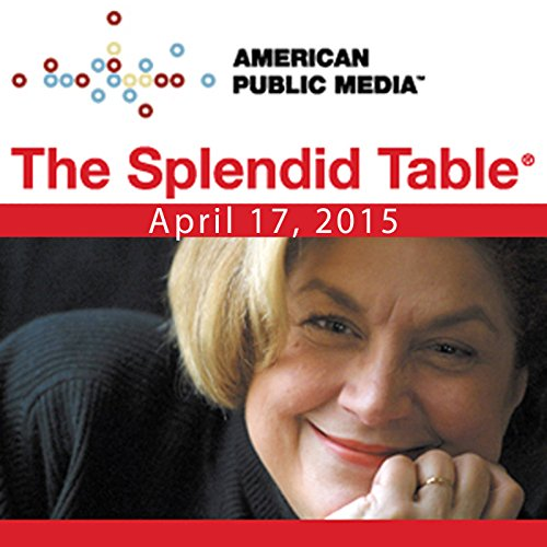 The Splendid Table, True Chef, April Bloomfield, and Frederick Douglass, April 17, 2015 audiobook cover art