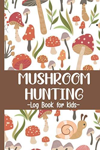 Mushroom Hunting Log Book for Kids: Mushroom Picking guided journal & notebook – Gift for little Mushroom Hunters