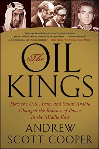 The Oil Kings: How the U.S., Iran, and Saudi Arabia Changed the Balance of Power in the Middle East by Andrew Scott Cooper (2012-09-11)