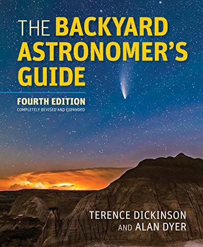 Compare Textbook Prices for The Backyard Astronomer's Guide Fourth Edition, Completely Revised and Expanded Edition ISBN 9780228103271 by Dickinson, Terence,Dyer, Alan,Seager, Sara
