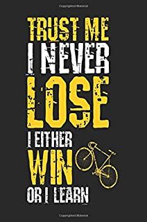 Trust Me I Never Lose I Either Win Or I Learn: Inspirational Notebook Journal