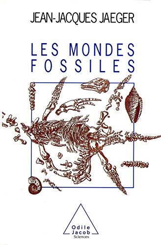 Les Mondes fossiles (SCIENCES) (French Edition)