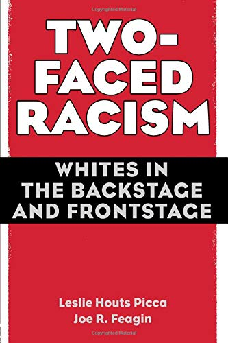 Two-Faced Racism: Whites in the Backstage and Frontstage