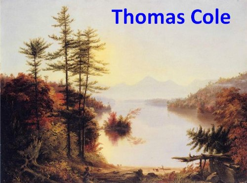 137 Color Paintings of Thomas Cole - American Luminist Landscapes Painter (February 1, 1801 – February 11, 1848) (English Edition)
