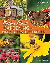 Native Plant Gardening for Birds, Bees & Butterflies: Southeast (Nature-Friendly Gardens)